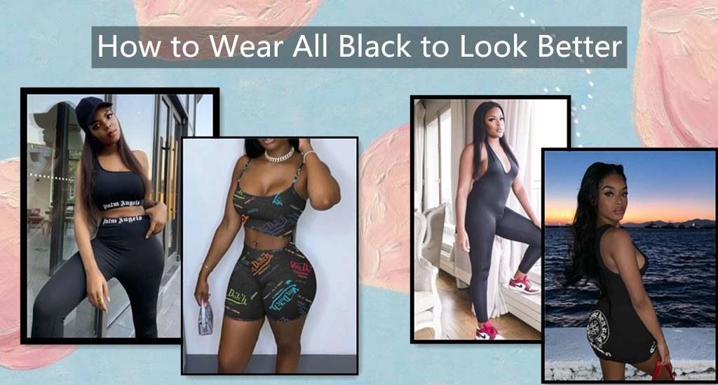 How to Wear All Black to Look Better