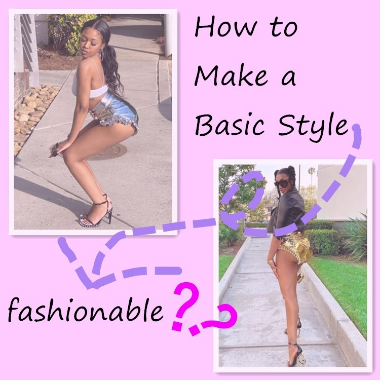 How to Make a Basic Style Fashionable?