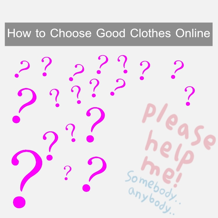 How to Choose Good Clothes Online