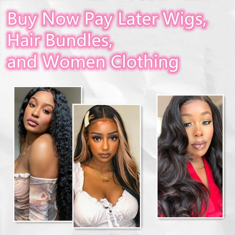 Buy Now Pay Later Wigs, Hair Bundles, and Women Clothing