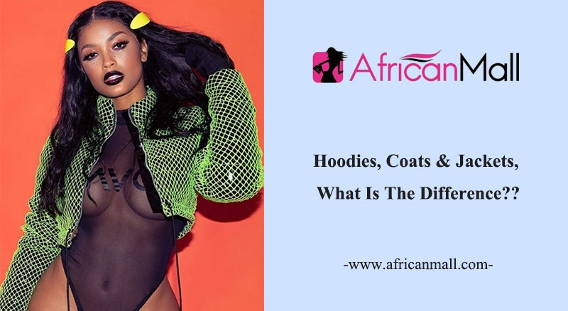Hoodies, Coats & Jackets, What Is The Difference