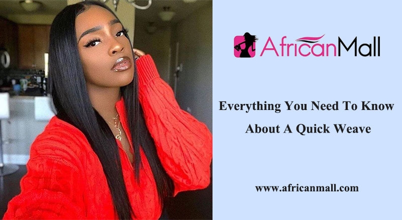 Everything You Need To Know About A Quick Weave
