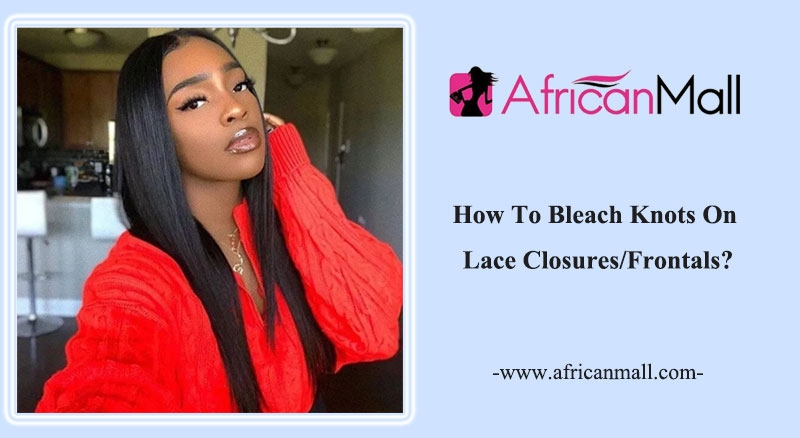 How To Bleach Knots On Lace Closures/Frontals