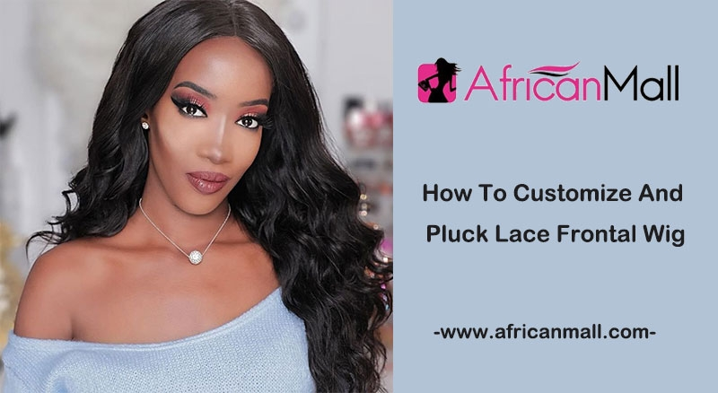 How To Customize And Pluck Lace Frontal Wig At Home