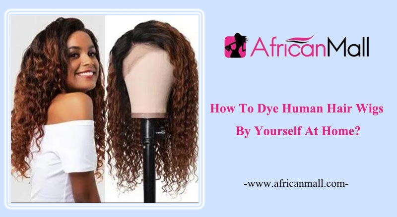 how to dye human hair wig