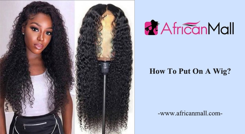 How To Put On A Wig