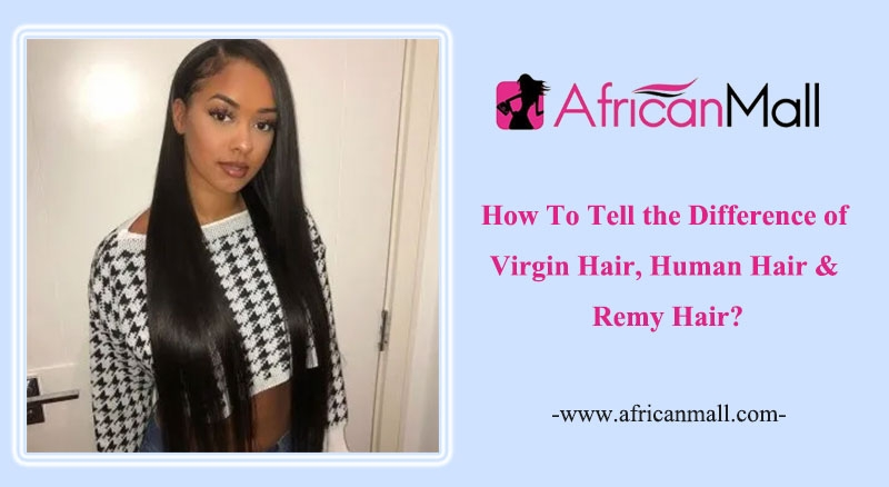 What Is the Difference Between Virgin Hair Vs Human Hair Vs Remy Hair