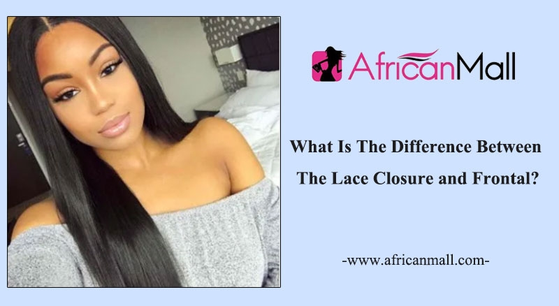 What Is The Difference Between The Lace Closure and Frontal?
