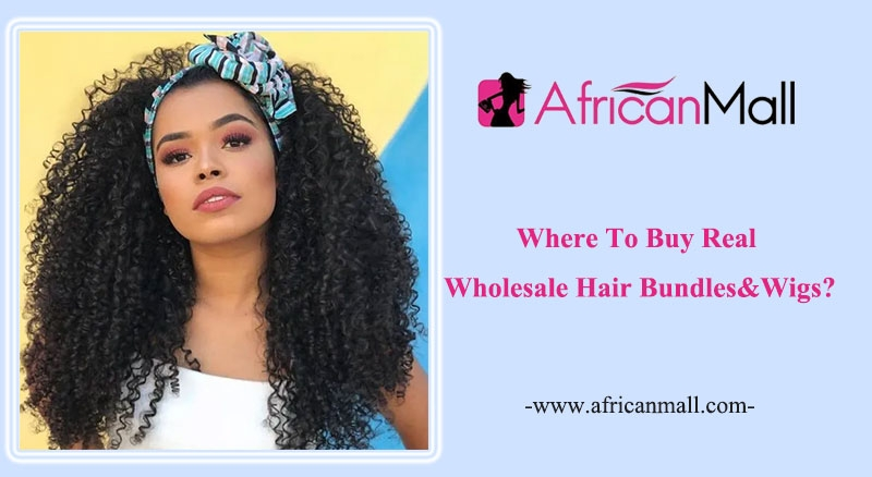 Where To Buy Real Wholesale Hair Bundles&Wigs?